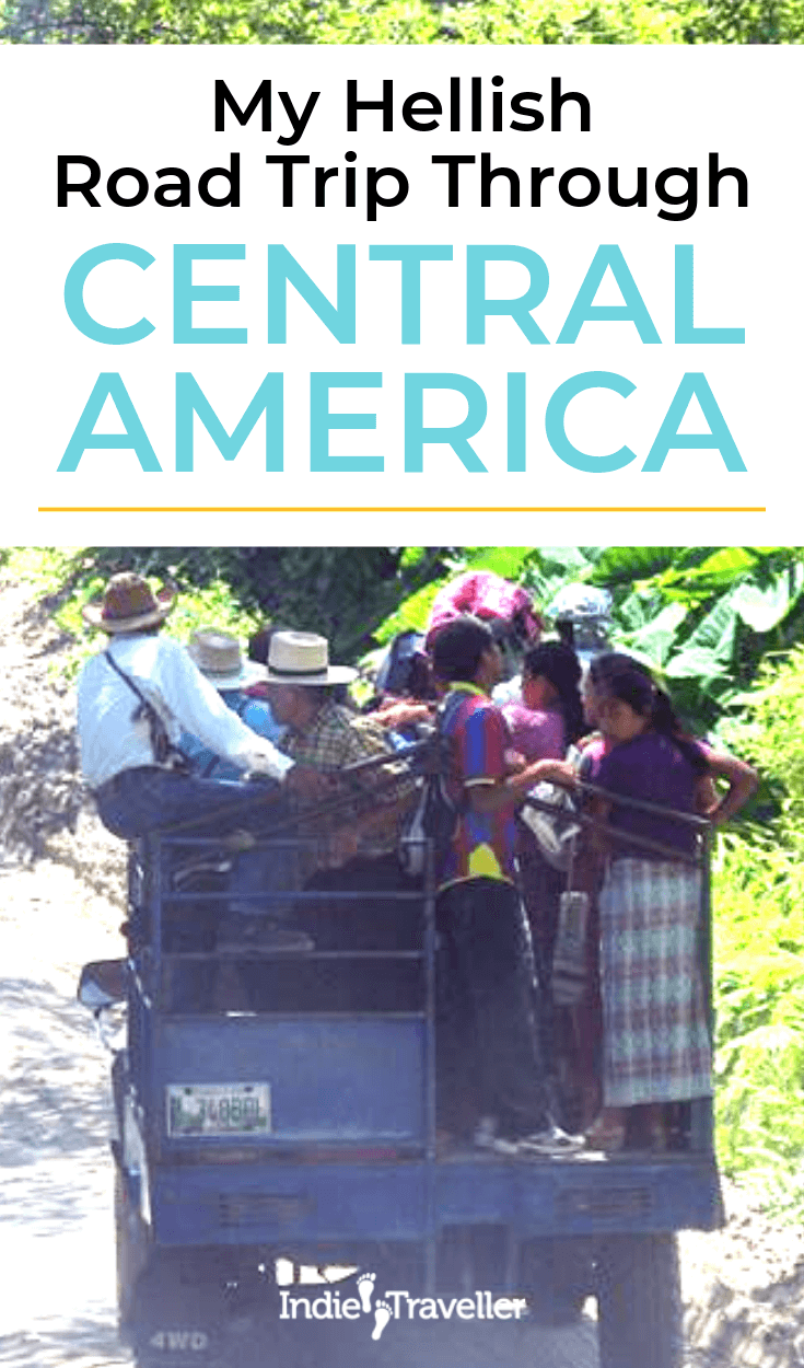 I went on a Central America road trip through Honduras, Guatemala and Mexico and learned a few lessons about being better prepared... #CentralAmerica #CentralAmericaTravel #Travel #TravelTips #SoloTravel #IndieTravel #IndieTraveller