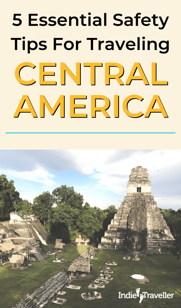 Safety in Central America: Central America has a poor reputation for safety, but you can minimize the risks with these important tips.  #CentralAmericaTravel #TravelSafety  #Travel #TravelTips #SoloTravel #IndieTravel #IndieTraveller