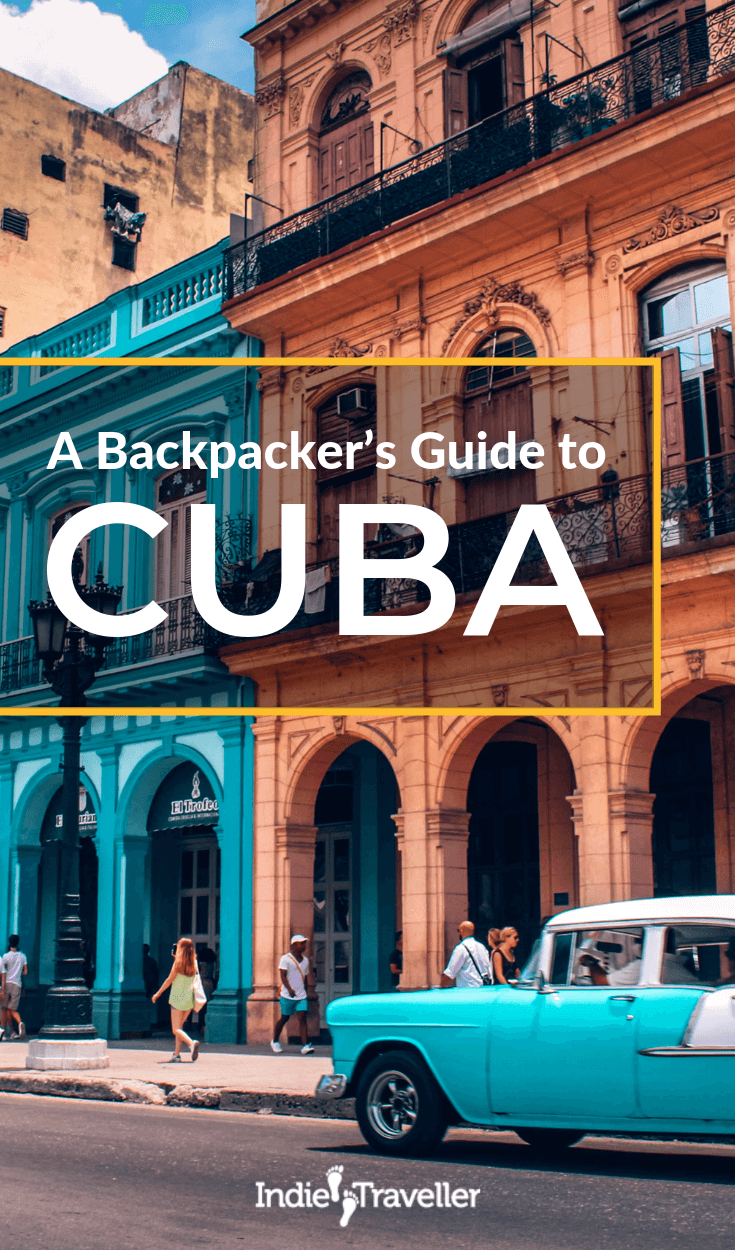 Cuba Travel Guide: Backpacking in Cuba works a bit differently than in other countries. Find out how to travel independently while still keeping it cheap. #Cuba #CubaTravel #BackpackCuba #Travel #TravelTips #SoloTravel #IndieTravel #IndieTraveller