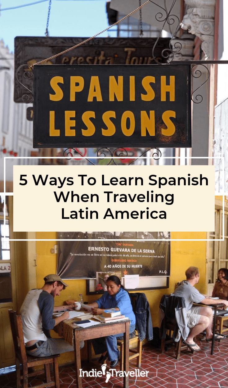 Learn Spanish in Latin America; Travelling around Latin America gives you a great opportunity to learn Spanish. Find out the best ways to learn. #LatinAmericaTravel #LearnSpanish #Travel #TravelTips #SoloTravel #IndieTravel #IndieTraveller