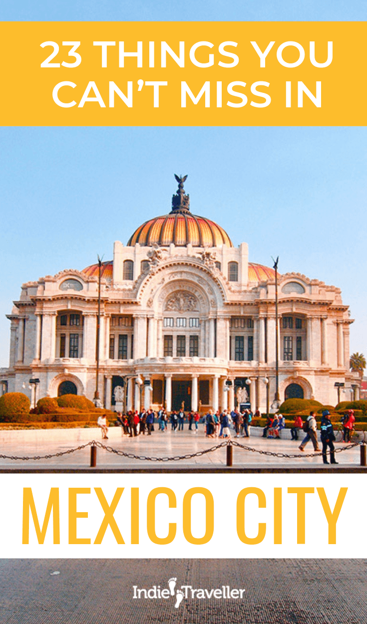 What To Do In Mexico City (23 Things You Can't Miss
