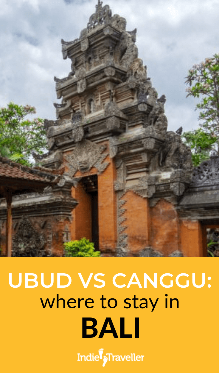 Ubud vs. Canggu: Let us help you decide where to stay on Bali by comparing its two popular travel hot spots. #Ubud #Canggu #Bali #BaliTravel #WhereToStay #Travel #TravelTips #SoloTravel #IndieTravel #IndieTraveller